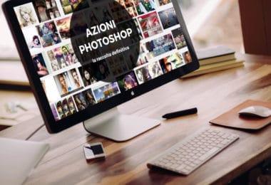 Azioni Photoshop, la raccolta definitiva