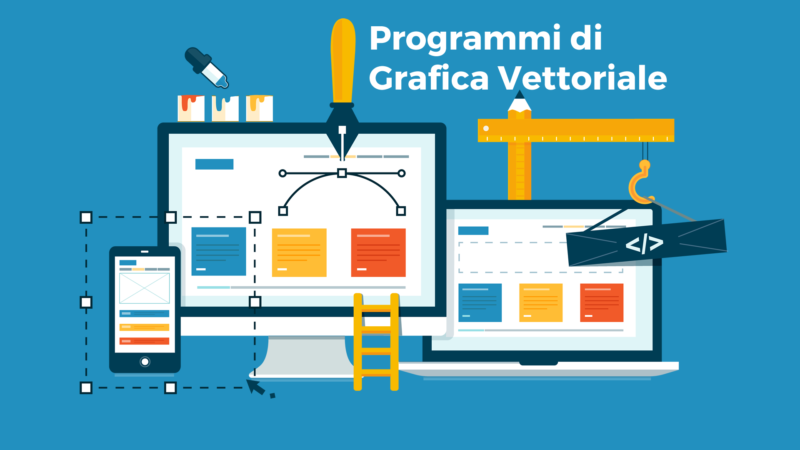 Programmi di Grafica Vettoriale per editing precisi ed efficaci